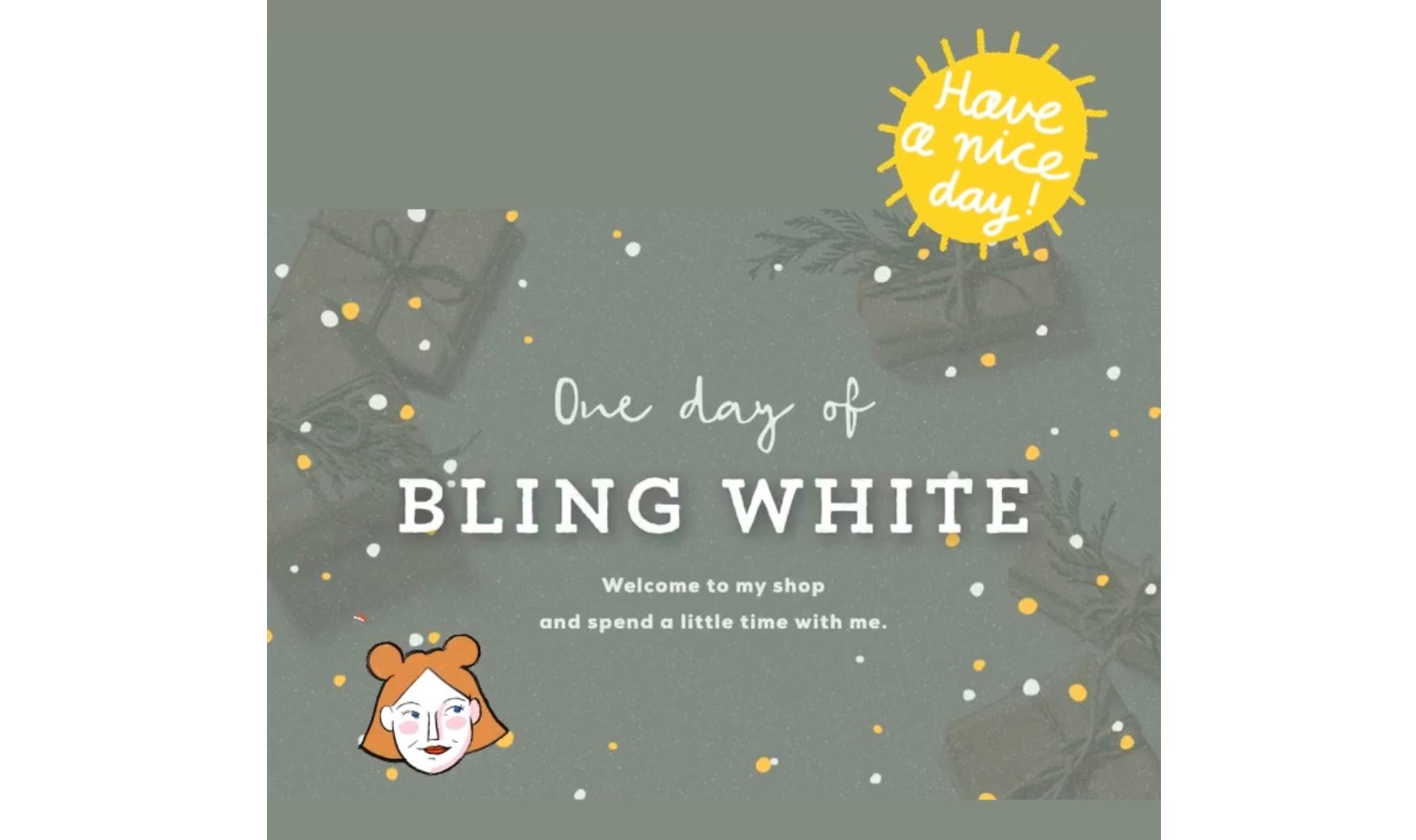 BLING WHITE一日の始まり♪